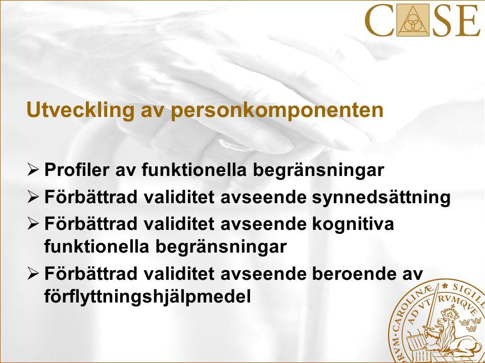 Utveckling av personkomponenten  Profiler av funktionella begränsningar  Förbättrad validitet avseende synnedsättning  Förbättrad validitet avseend