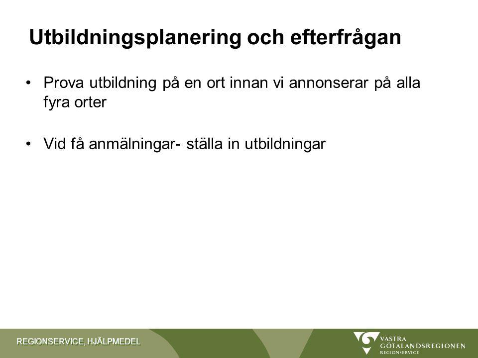 REGIONSERVICE, HJÄLPMEDEL Funderingar gällande utbildningar