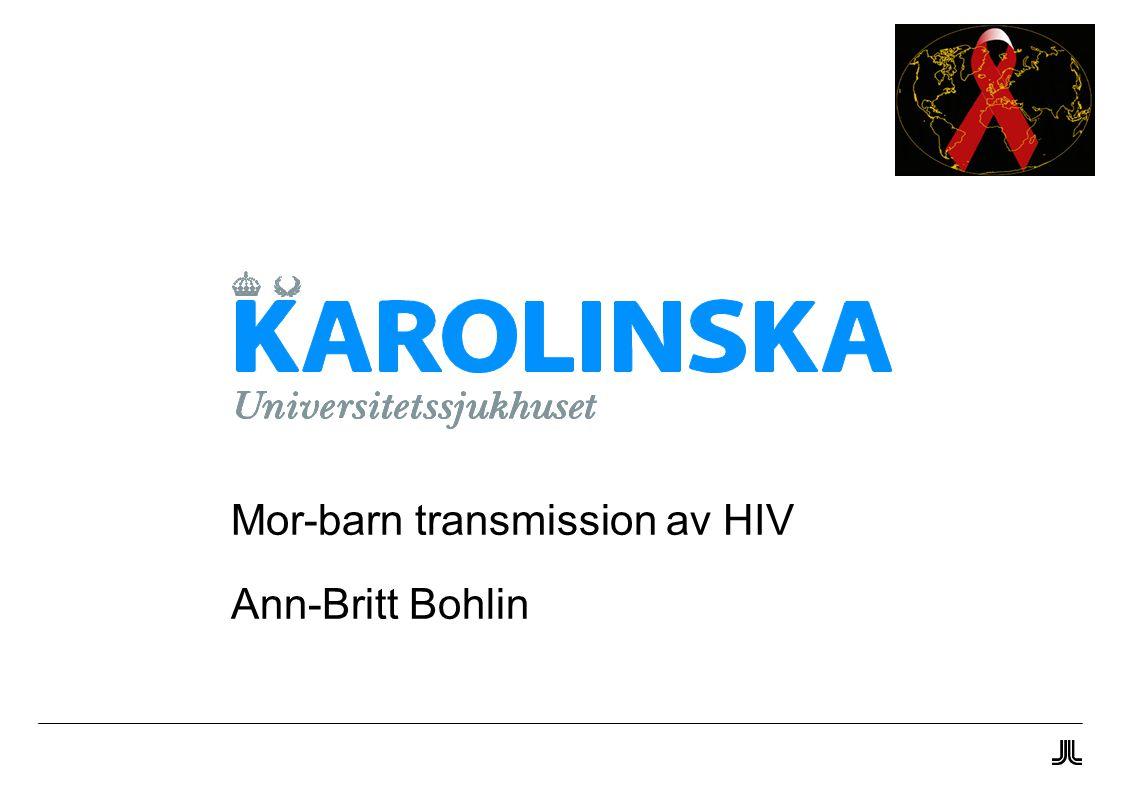Mor-barn transmission av HIV Ann-Britt Bohlin