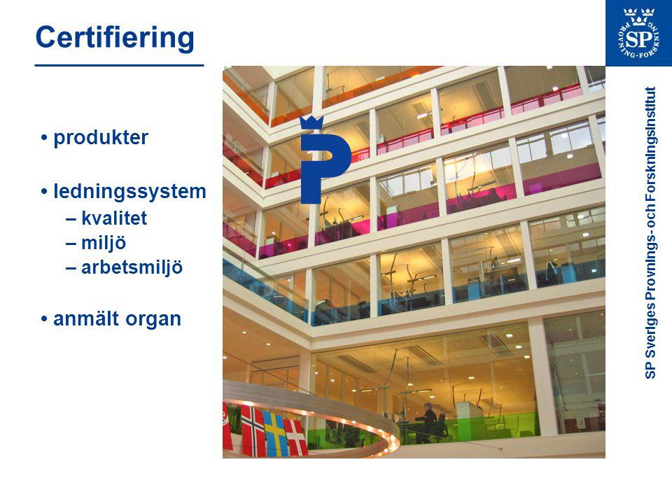 SP Sveriges Provnings- och Forskningsinstitut SP Certifiering Egen styrelse 39 anställda (april 2005) 30 egna revisorer/revisionsledare Ca 35 revisorer/revisionsledare, SP och kontrakterade