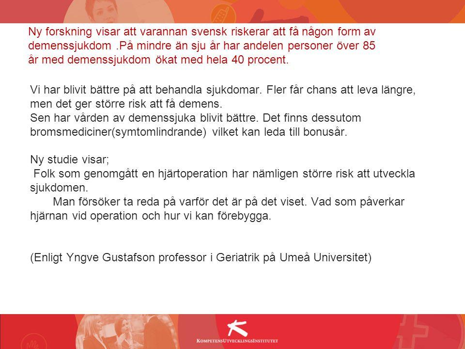 Ny forskning visar att varannan svensk riskerar att få någon form av demenssjukdom.På mindre än sju år har andelen personer över 85 år med demenssjukd