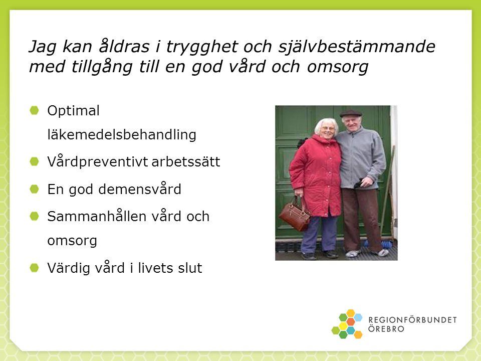 Jag kan åldras i trygghet och självbestämmande med tillgång till en god vård och omsorg Optimal läkemedelsbehandling Vårdpreventivt arbetssätt En god