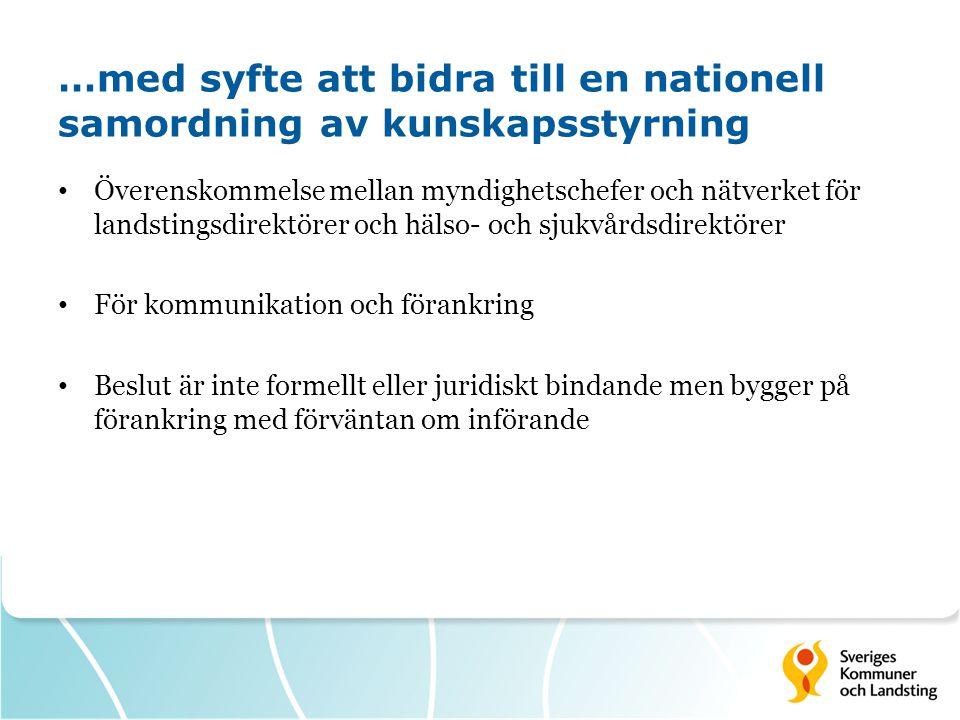 …med syfte att bidra till en nationell samordning av kunskapsstyrning Överenskommelse mellan myndighetschefer och nätverket för landstingsdirektörer o