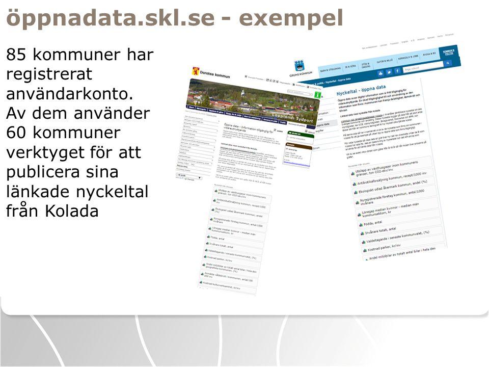 öppnadata.skl.se - exempel 85 kommuner har registrerat användarkonto. Av dem använder 60 kommuner verktyget för att publicera sina länkade nyckeltal f