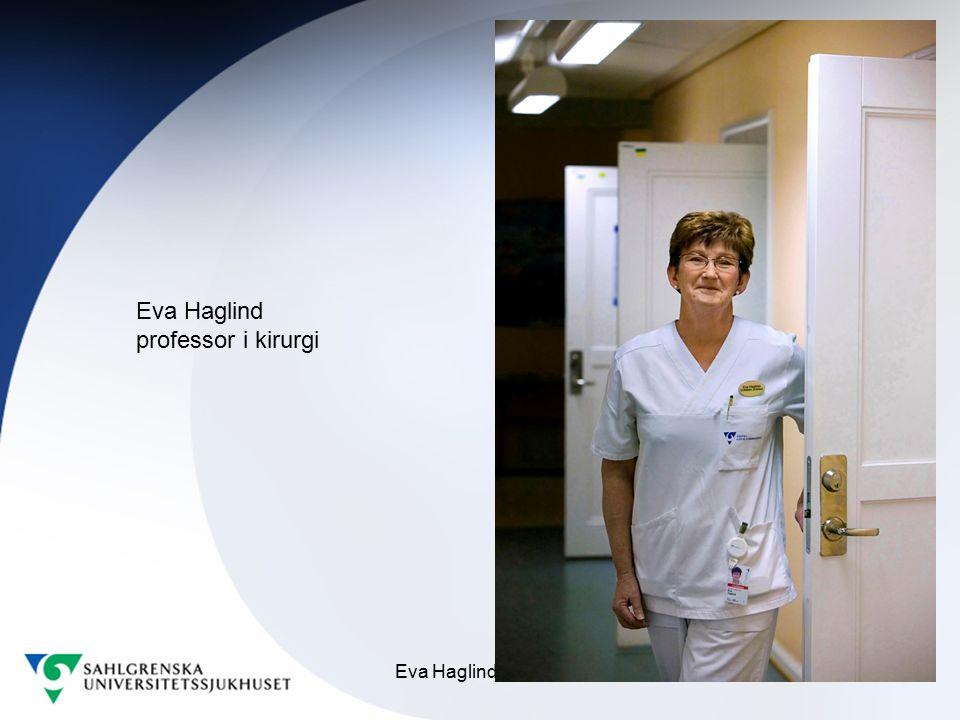 Eva Haglind 090203 Eva Haglind professor i kirurgi