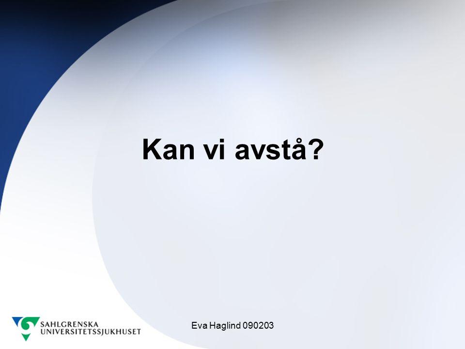 Eva Haglind 090203 Kan vi avstå?