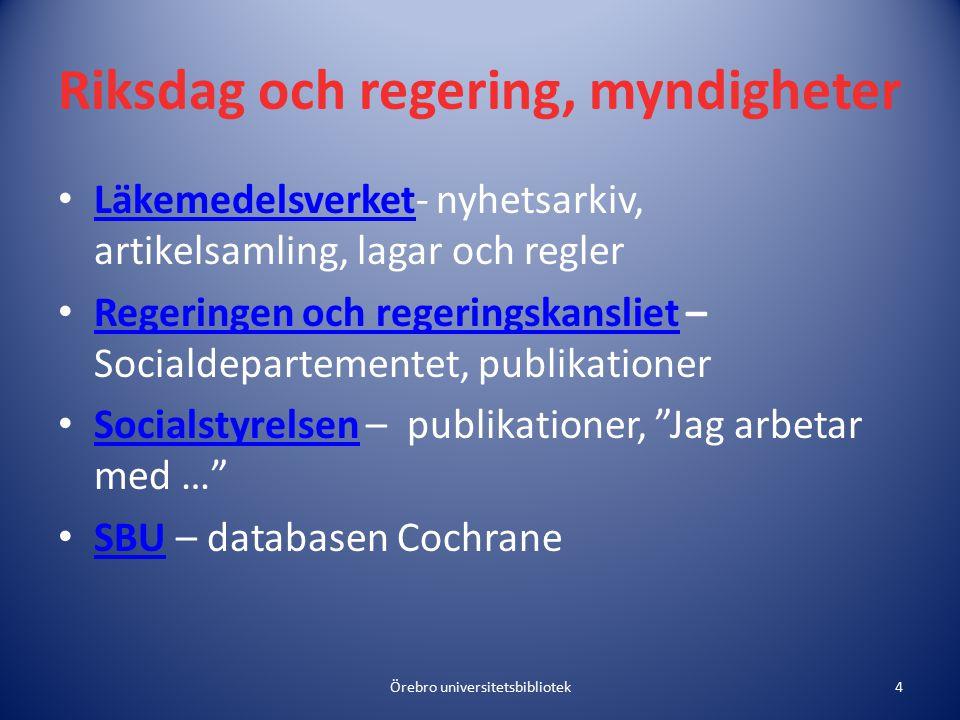 Riksdag och regering, myndigheter Läkemedelsverket- nyhetsarkiv, artikelsamling, lagar och regler Läkemedelsverket Regeringen och regeringskansliet –