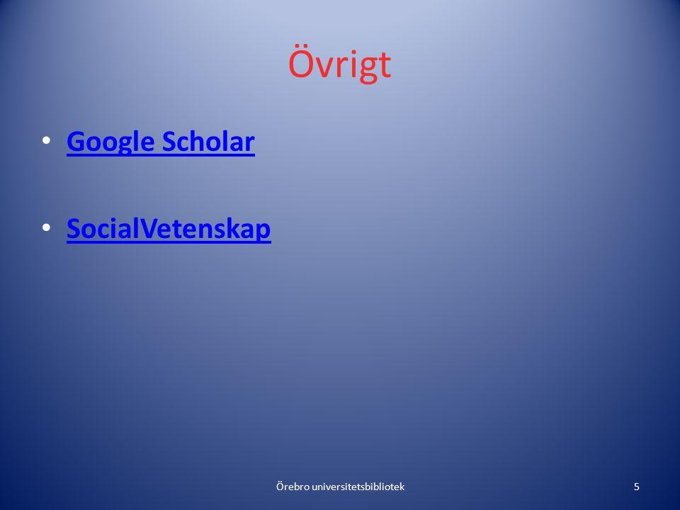 Övrigt Google Scholar SocialVetenskap Örebro universitetsbibliotek5