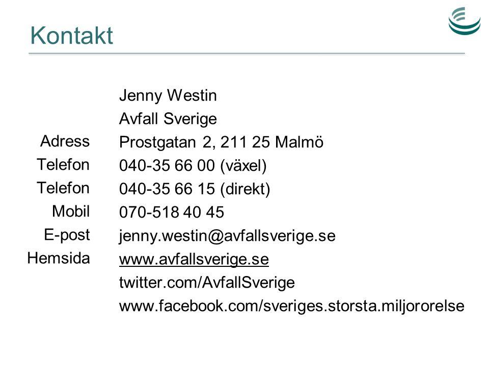 Kontakt Adress Telefon Mobil E-post Hemsida Jenny Westin Avfall Sverige Prostgatan 2, 211 25 Malmö 040-35 66 00 (växel) 040-35 66 15 (direkt) 070-518