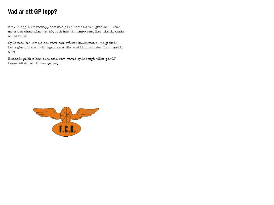 Vad är ett GP lopp? Ett GP lopp är ett varvlopp som körs på en kort bana vanligtvis 800 – 1800 meter och kännetecknas av högt och intensivt tempo samt