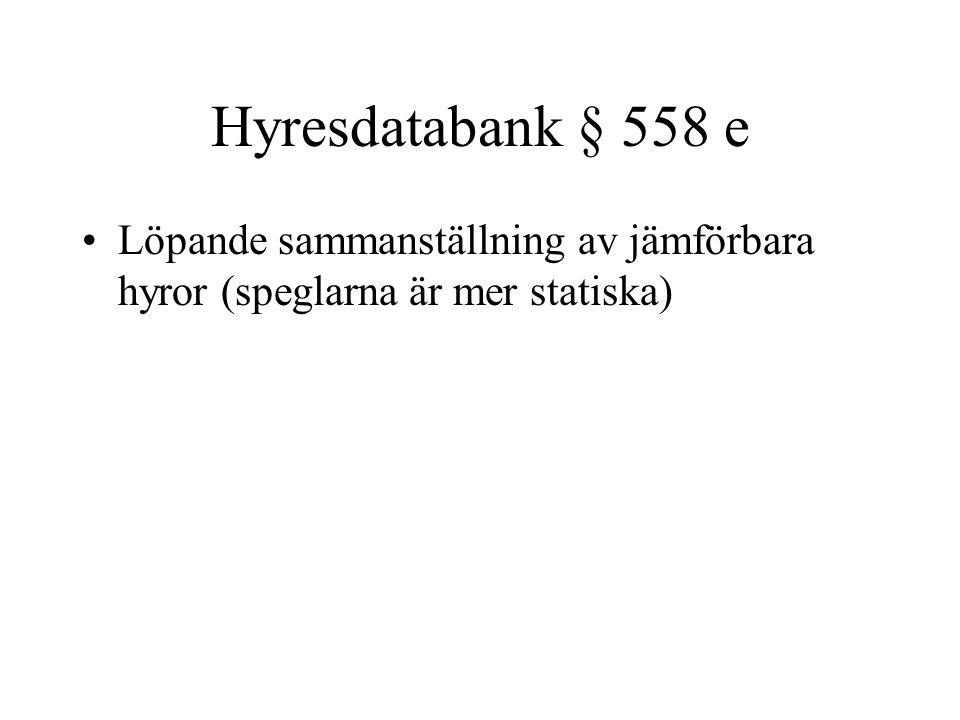 Hyresdatabank § 558 e Löpande sammanställning av jämförbara hyror (speglarna är mer statiska)