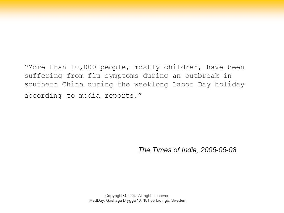 """Copyright  2004, All rights reserved MedDay, Gåshaga Brygga 10, 181 66 Lidingö, Sweden """"More than 10,000 people, mostly children, have been suffering"""