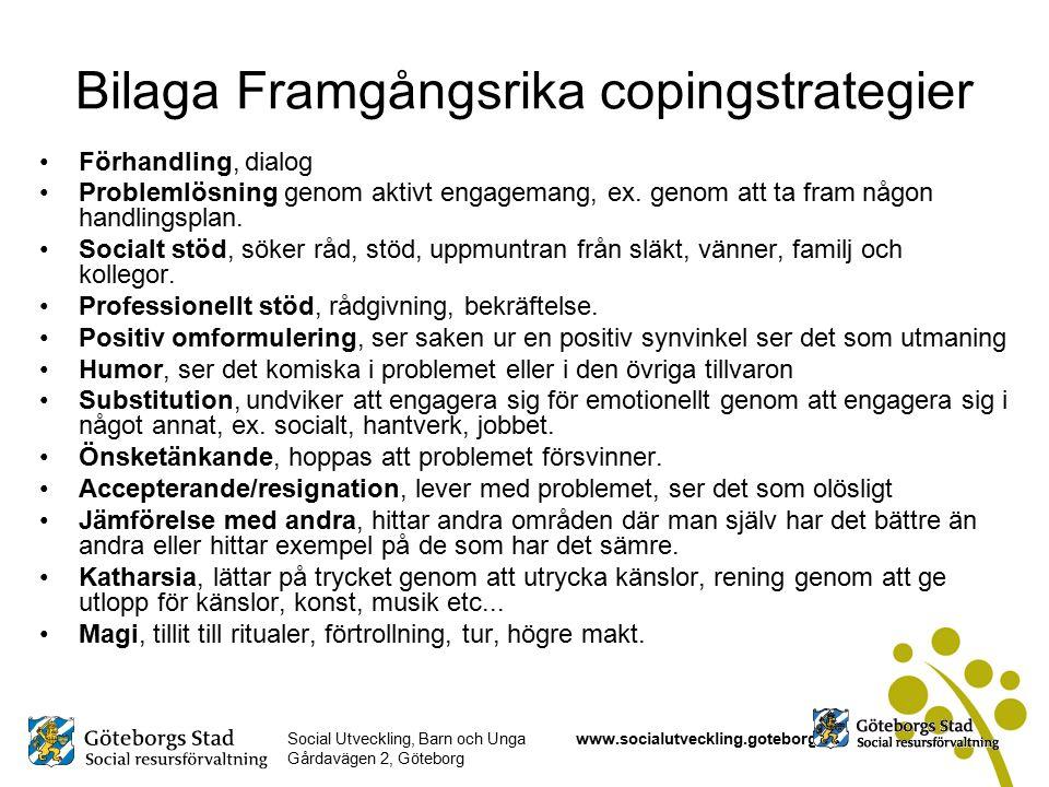 Social Utveckling, Barn och Unga Gårdavägen 2, Göteborg www.socialutveckling.goteborg.se Bilaga Framgångsrika copingstrategier Förhandling, dialog Problemlösning genom aktivt engagemang, ex.