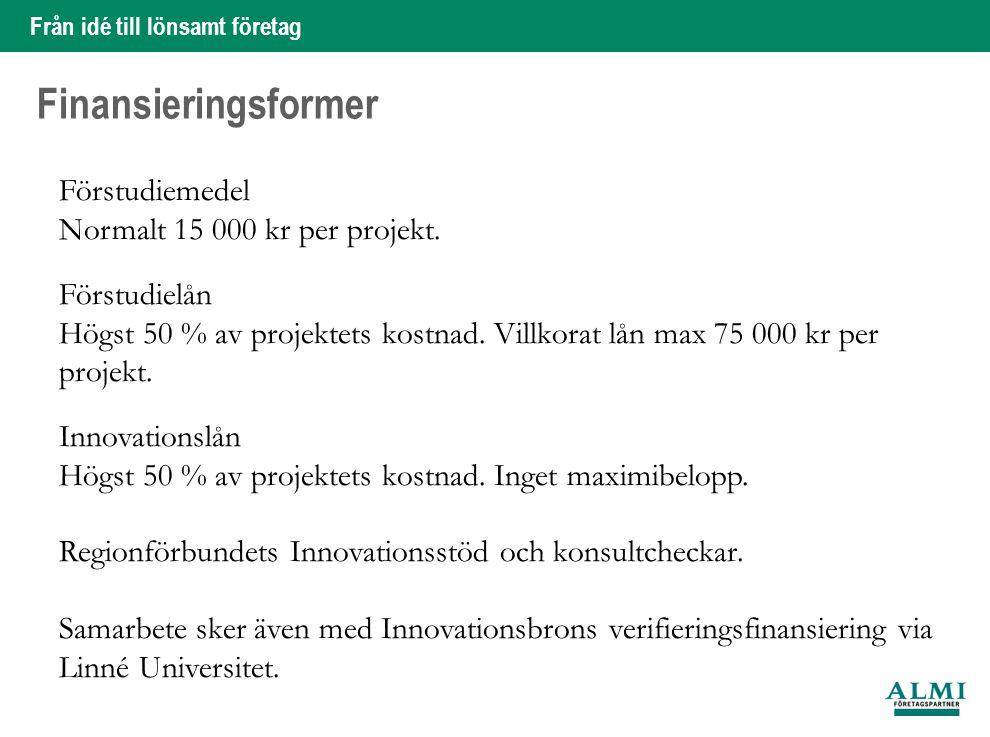 Från idé till lönsamt företag 4 Hans Silveborg Finansieringsformer Förstudiemedel Normalt 15 000 kr per projekt. Förstudielån Högst 50 % av projektets