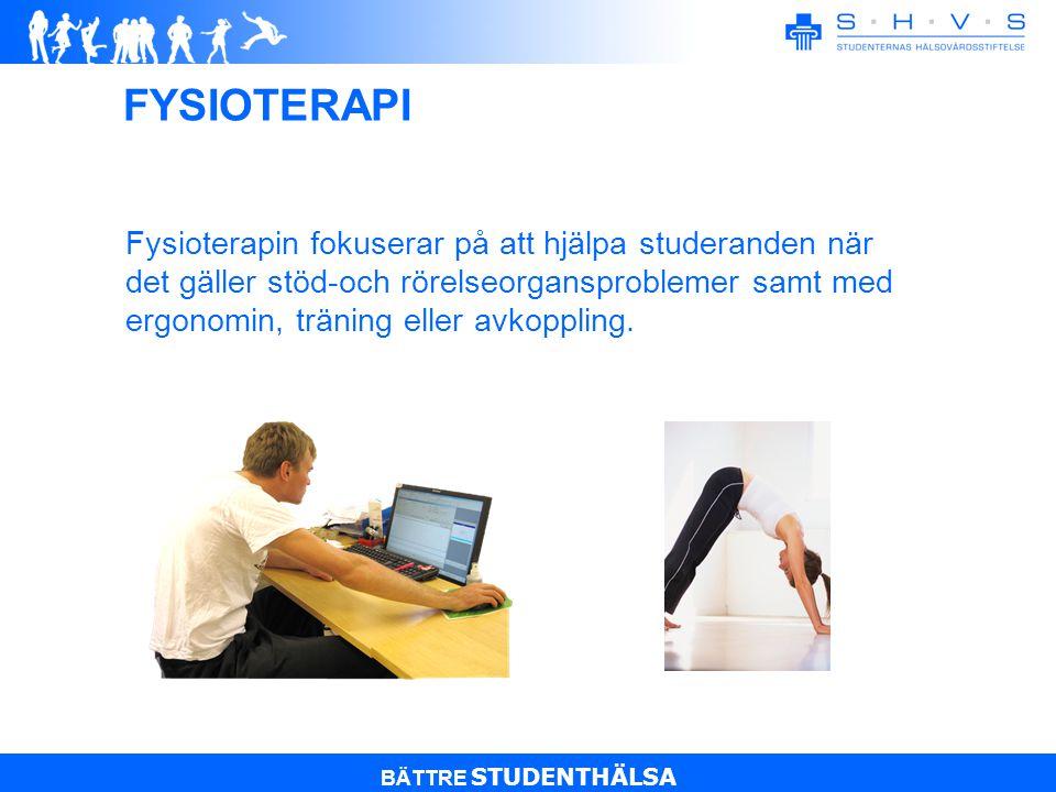 BÄTTRE STUDENTHÄLSA Fysioterapin fokuserar på att hjälpa studeranden när det gäller stöd-och rörelseorgansproblemer samt med ergonomin, träning eller avkoppling.