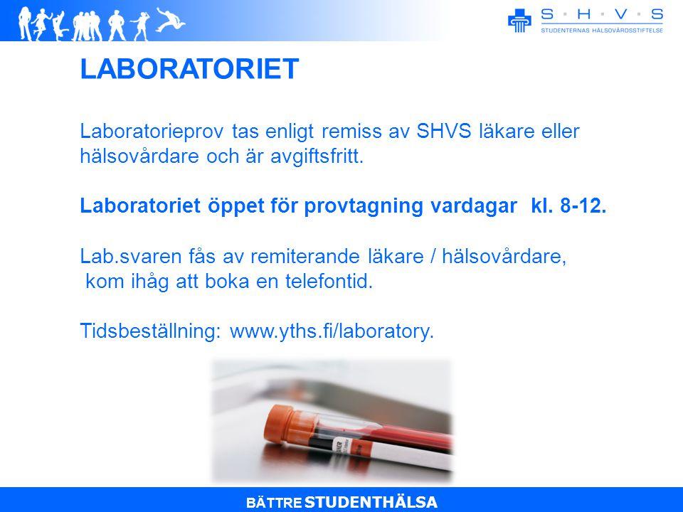 BÄTTRE STUDENTHÄLSA Laboratorieprov tas enligt remiss av SHVS läkare eller hälsovårdare och är avgiftsfritt.