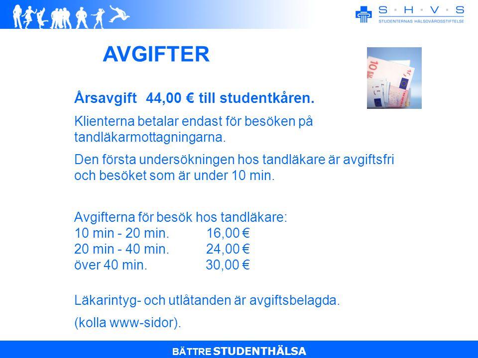 BÄTTRE STUDENTHÄLSA Årsavgift 44,00 € till studentkåren.