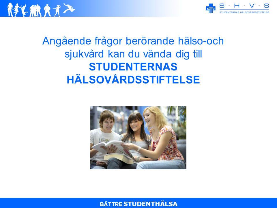 BÄTTRE STUDENTHÄLSA Studenternas hälsovårdstiftelse är en landsomfattande organisation som ansvarar för högskolestuderandes allmän hälsa mental hälsa oral hälsa samt verkar aktivt för att främja studenternas välmående och hälsa.