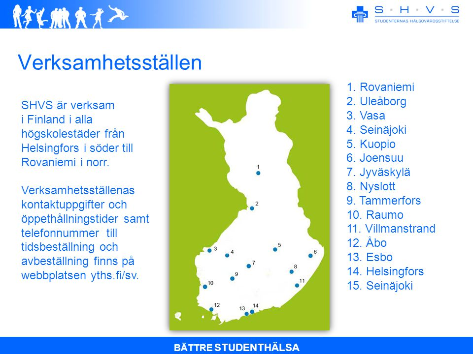 BÄTTRE STUDENTHÄLSA Verksamhetsställen 1.Rovaniemi 2.