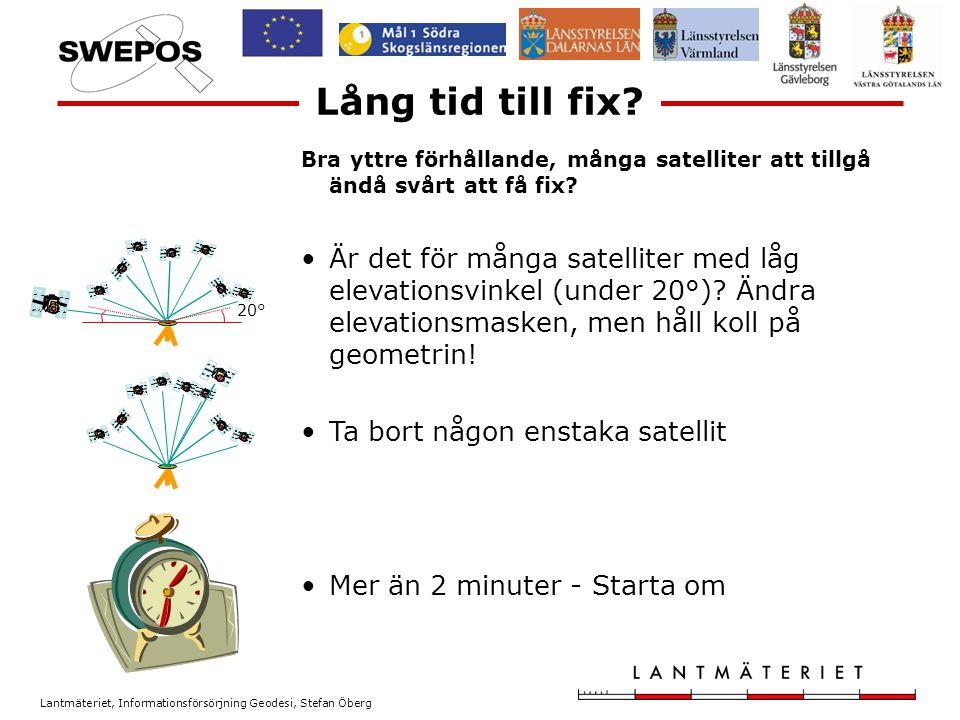 Lantmäteriet, Informationsförsörjning Geodesi, Stefan Öberg Genom satellitplanering kan du ta reda på bl.a.