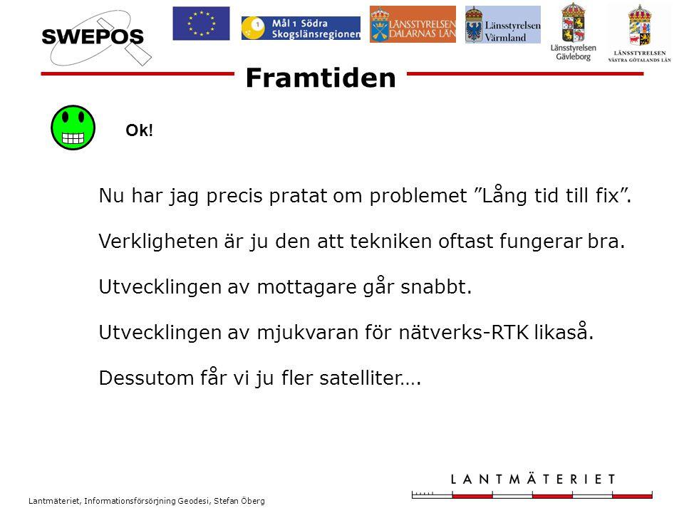 Lantmäteriet, Informationsförsörjning Geodesi, Stefan Öberg Bra yttre förhållande, många satelliter att tillgå ändå svårt att få fix.