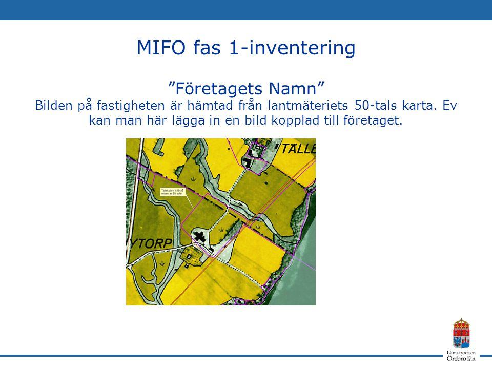 """MIFO fas 1-inventering """"Företagets Namn"""" Bilden på fastigheten är hämtad från lantmäteriets 50-tals karta. Ev kan man här lägga in en bild kopplad til"""