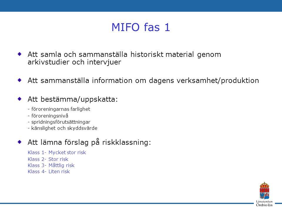 MIFO fas 1 Att samla och sammanställa historiskt material genom arkivstudier och intervjuer Att sammanställa information om dagens verksamhet/produkti