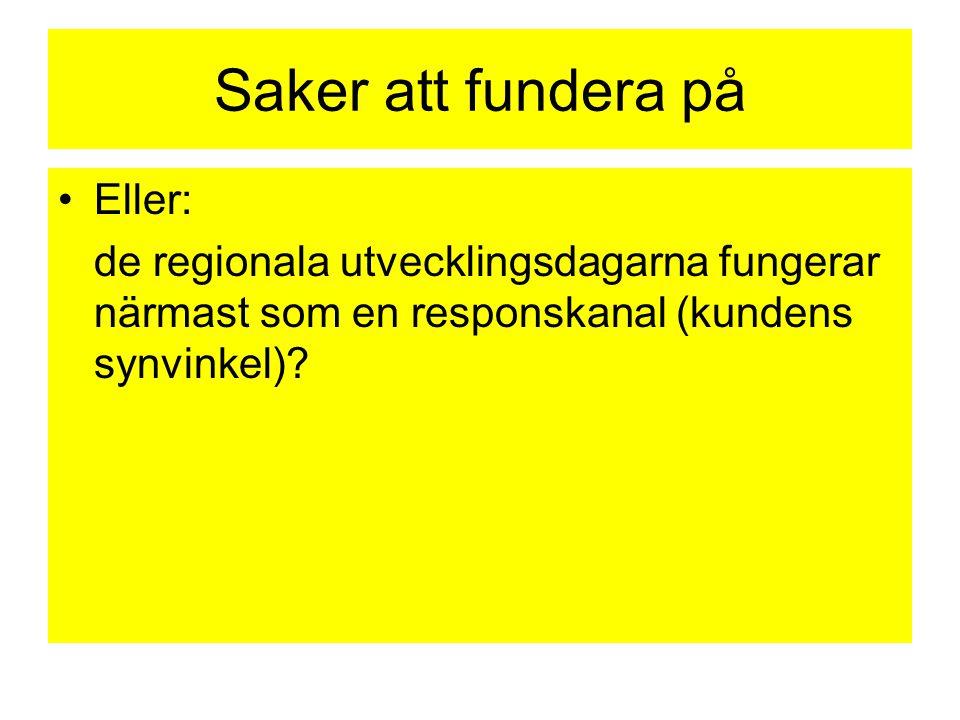 Saker att fundera på Eller: de regionala utvecklingsdagarna fungerar närmast som en responskanal (kundens synvinkel)