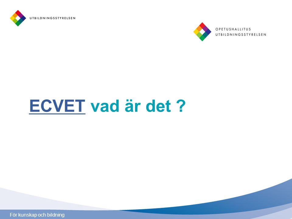 För kunskap och bildning ECVETECVET vad är det