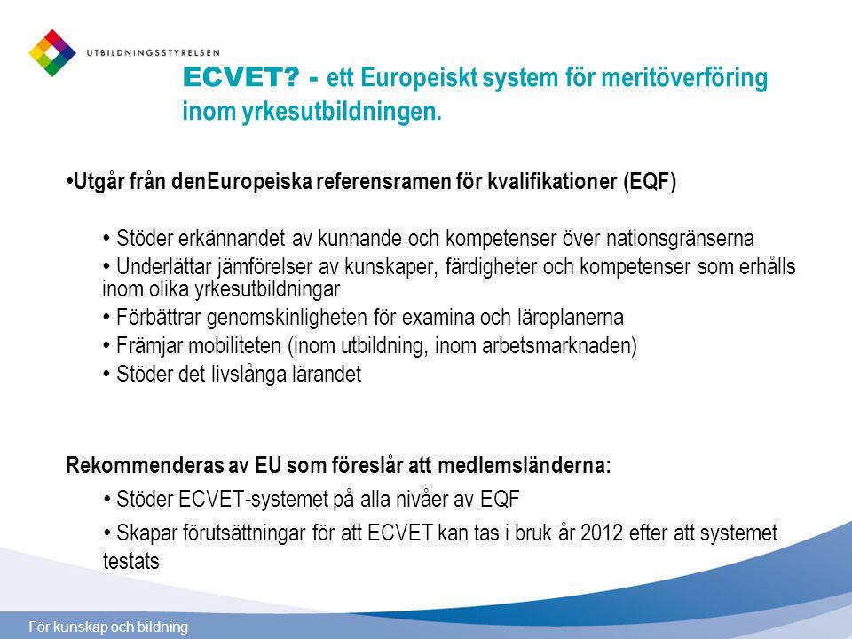 För kunskap och bildning ECVET. - ett Europeiskt system för meritöverföring inom yrkesutbildningen.