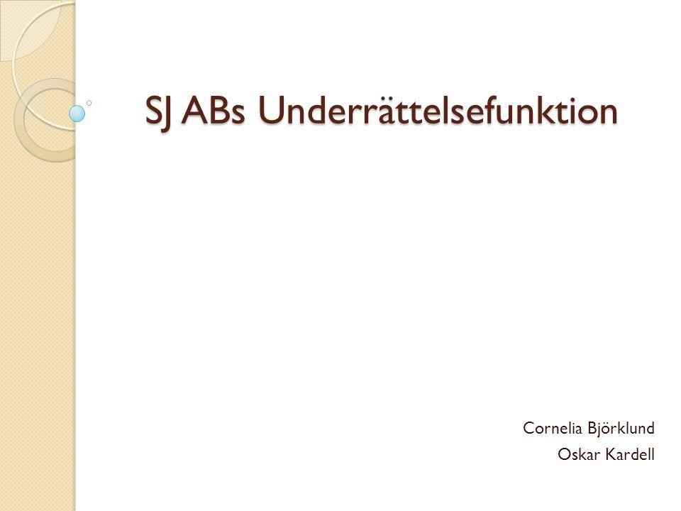 SJ ABs Underrättelsefunktion Cornelia Björklund Oskar Kardell