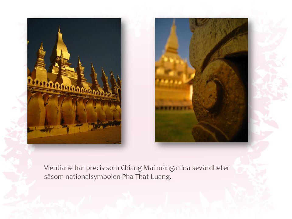 Vientiane har precis som Chiang Mai många fina sevärdheter såsom nationalsymbolen Pha That Luang.