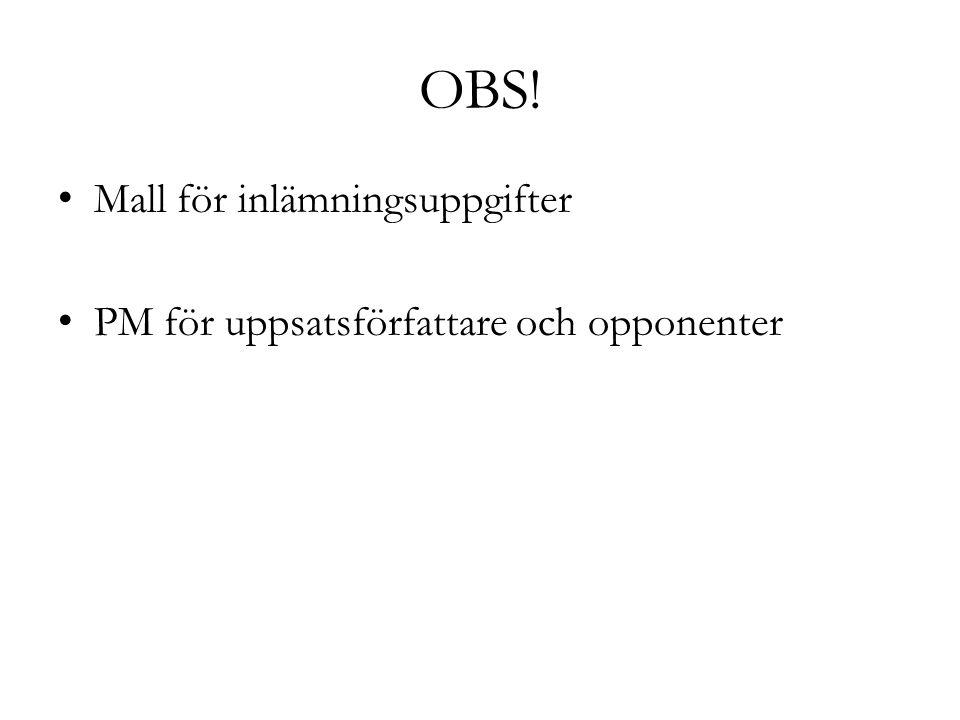 OBS! Mall för inlämningsuppgifter PM för uppsatsförfattare och opponenter