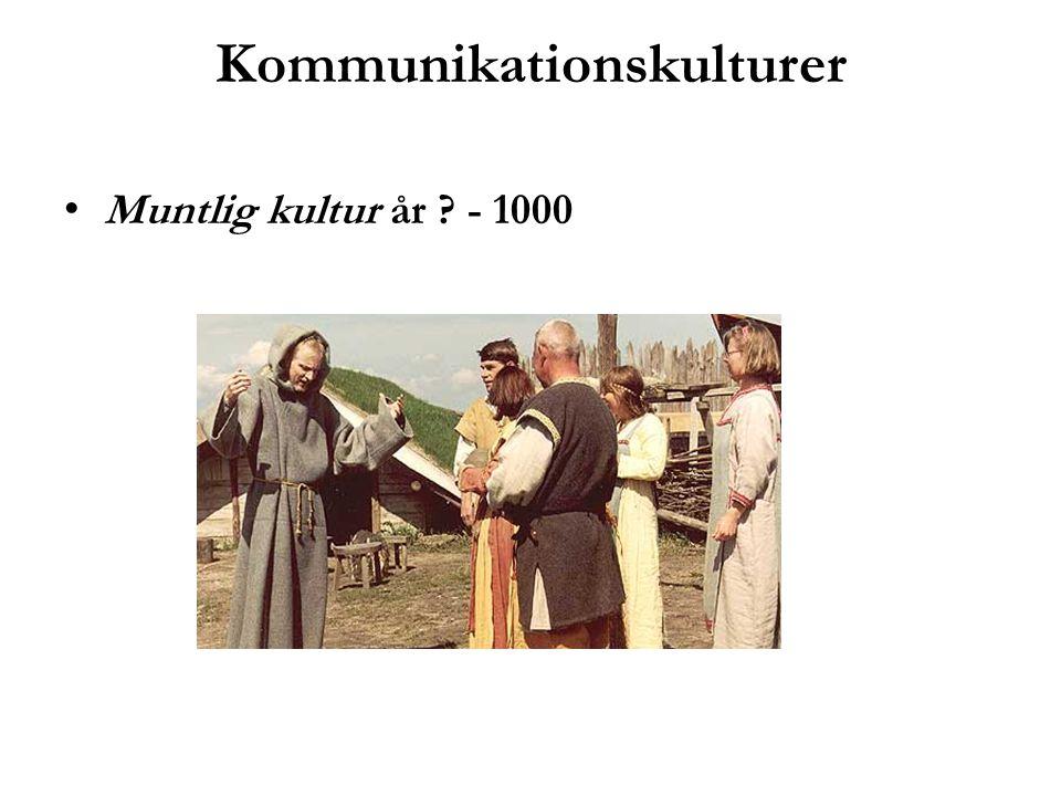 Kommunikationskulturer Muntlig kultur år ? - 1000