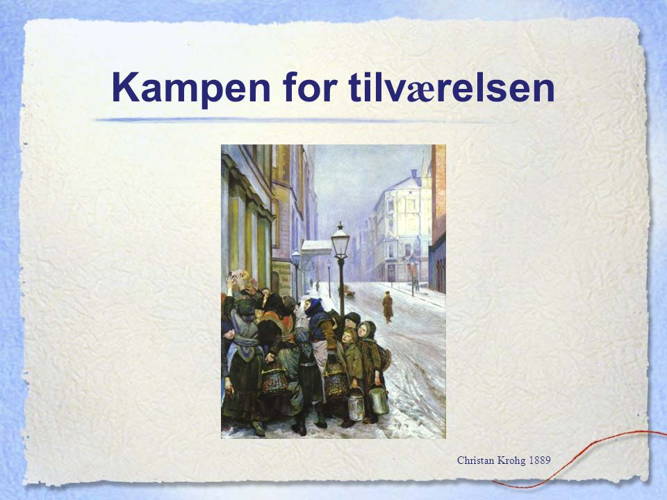 Kampen for tilv æ relsen Christan Krohg 1889