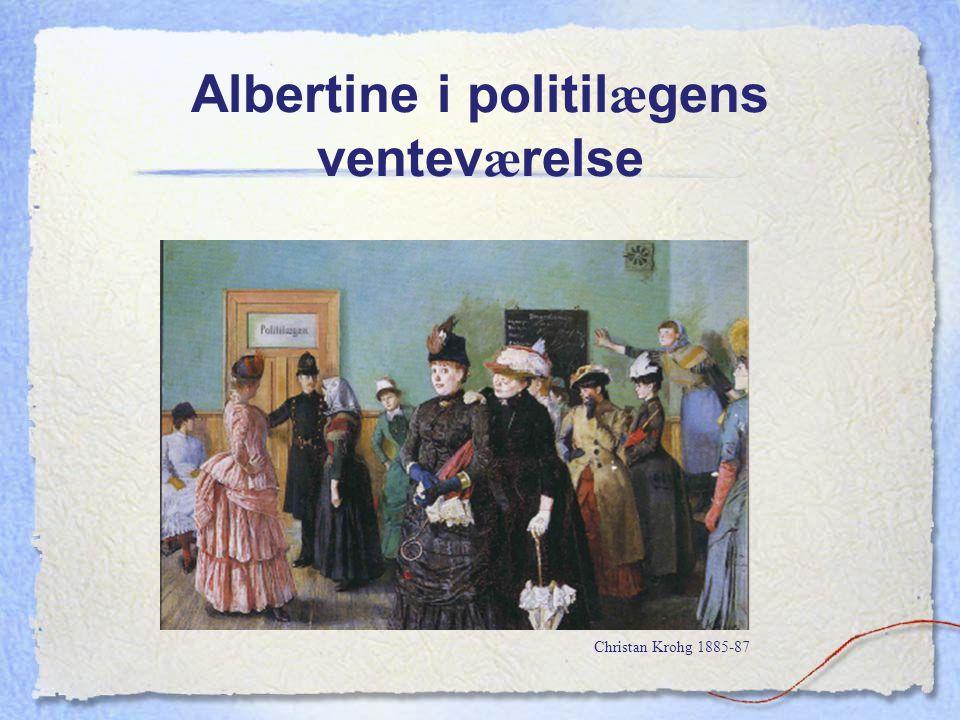 Albertine i politil æ gens ventev æ relse Christan Krohg 1885-87
