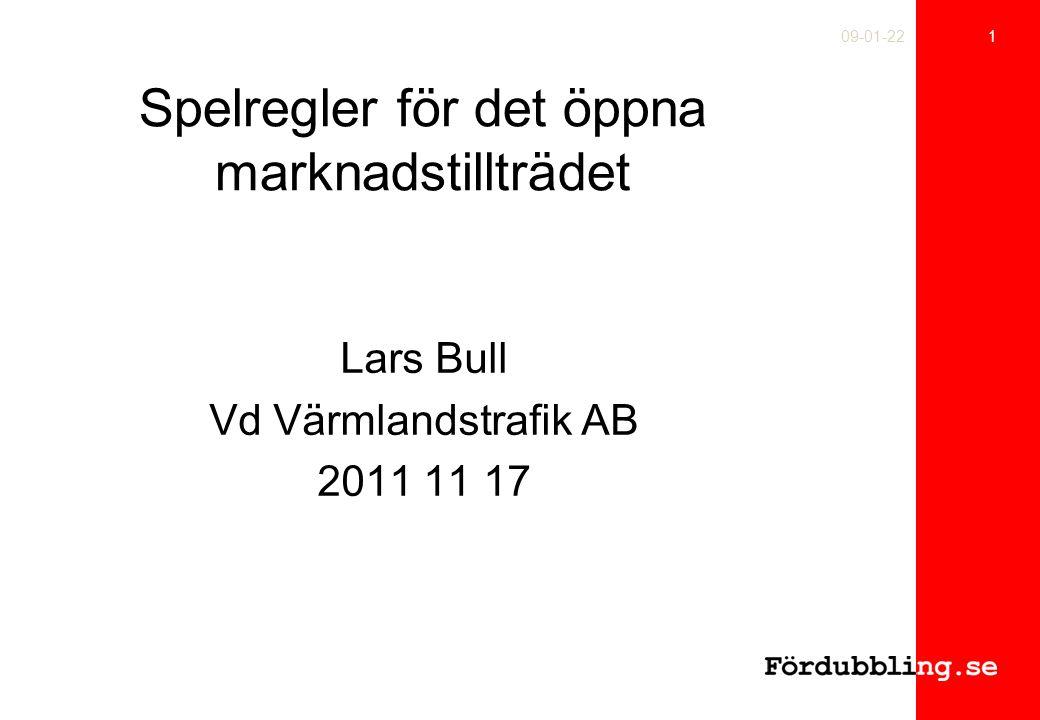 Spelregler för det öppna marknadstillträdet Lars Bull Vd Värmlandstrafik AB 2011 11 17 1 09-01-22