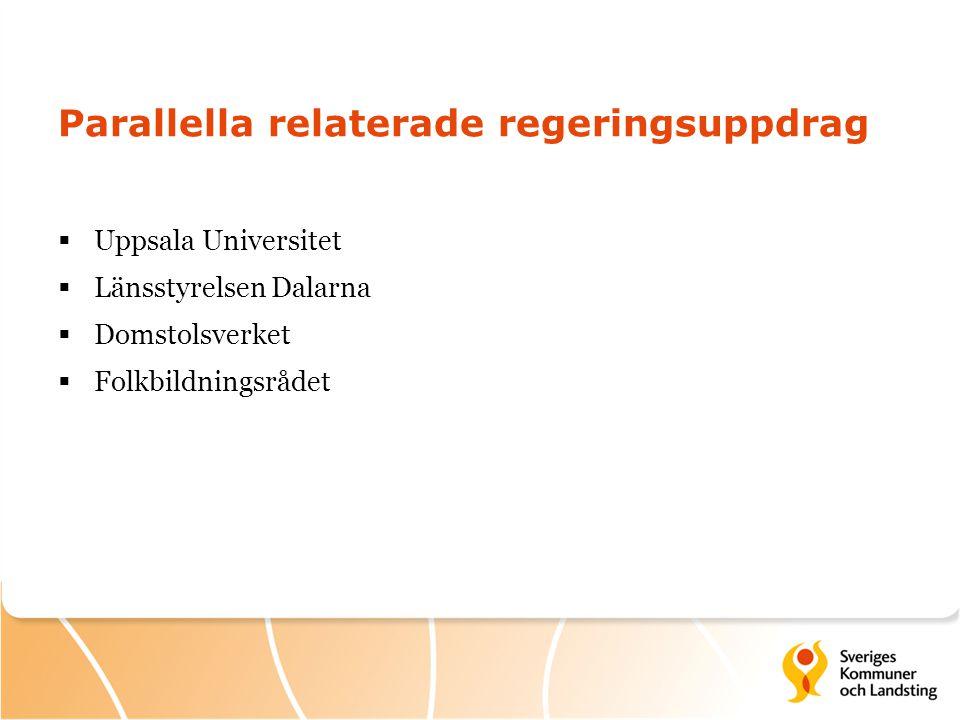 Parallella relaterade regeringsuppdrag  Uppsala Universitet  Länsstyrelsen Dalarna  Domstolsverket  Folkbildningsrådet