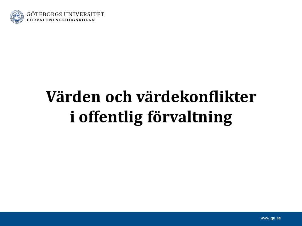 www.gu.se Värden och värdekonflikter i offentlig förvaltning