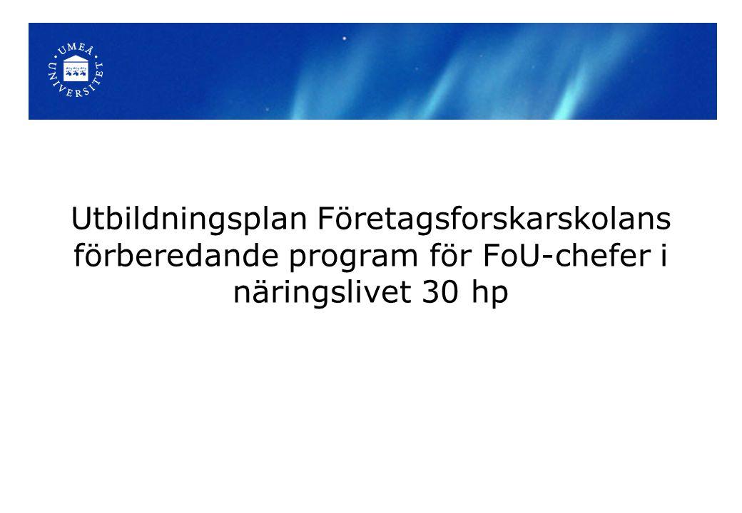 Utbildningsplan Företagsforskarskolans förberedande program för FoU-chefer i näringslivet 30 hp