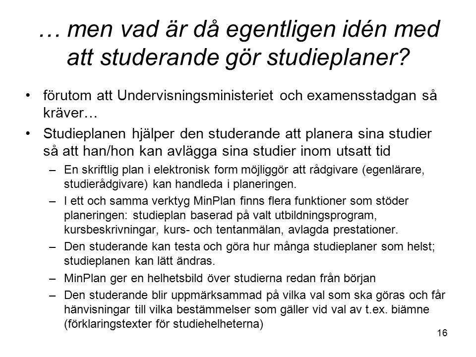 16 … men vad är då egentligen idén med att studerande gör studieplaner.