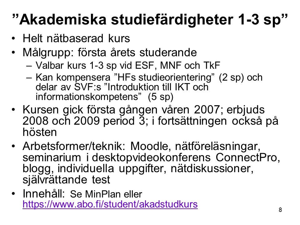 9 Akademiska studiefärdigheter 1-3 sp forts.Övningsuppgifter om bl.a.