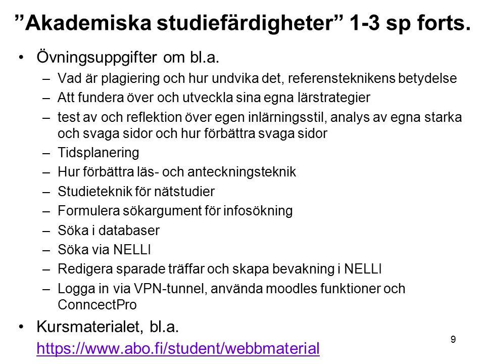 9 Akademiska studiefärdigheter 1-3 sp forts. Övningsuppgifter om bl.a.