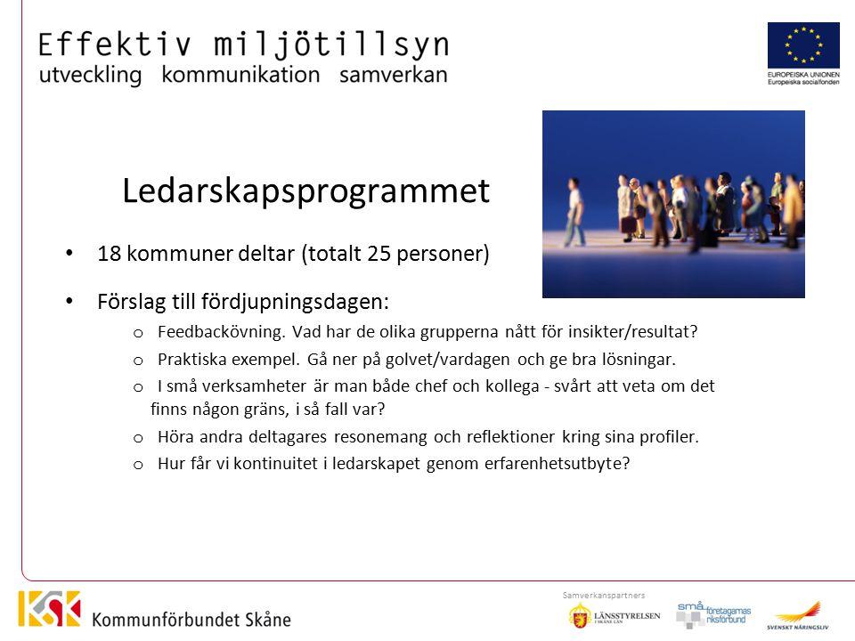 Ledarskapsprogrammet 18 kommuner deltar (totalt 25 personer) Förslag till fördjupningsdagen: o Feedbackövning.