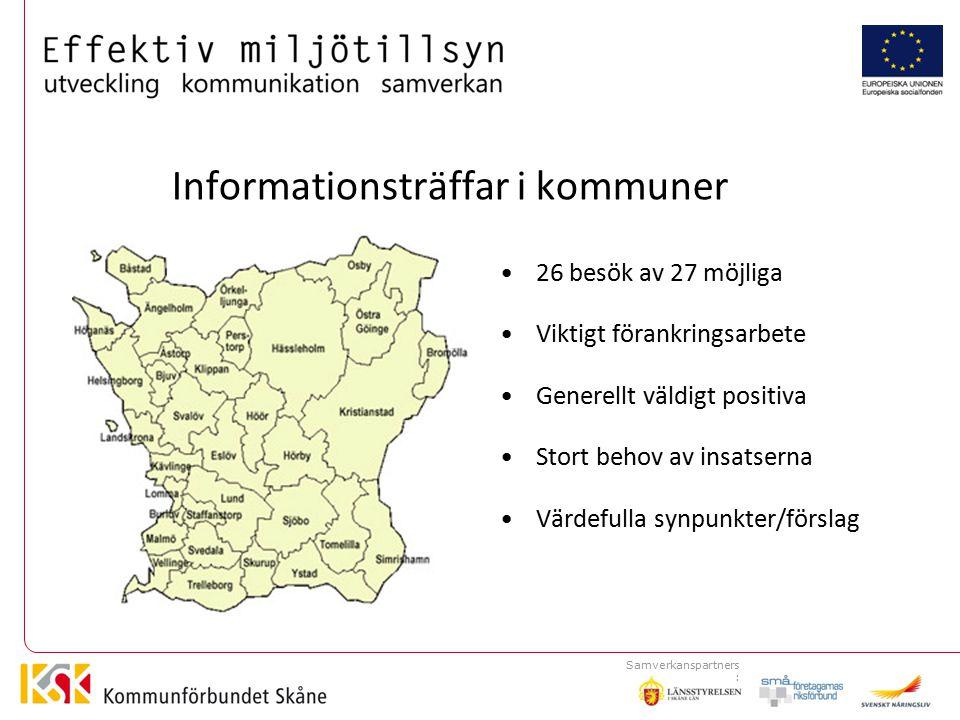 Informationsträffar i kommuner 26 besök av 27 möjliga Viktigt förankringsarbete Generellt väldigt positiva Stort behov av insatserna Värdefulla synpunkter/förslag Samverkanspartners :