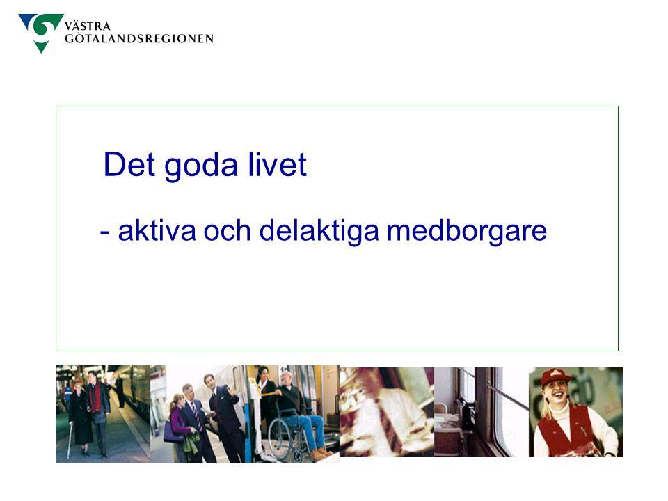 - aktiva och delaktiga medborgare Det goda livet