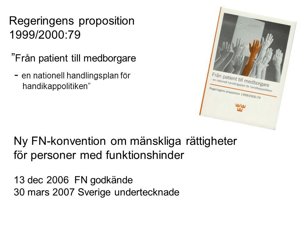 """Regeringens proposition 1999/2000:79 """" Från patient till medborgare - en nationell handlingsplan för handikappolitiken"""" Ny FN-konvention om mänskliga"""