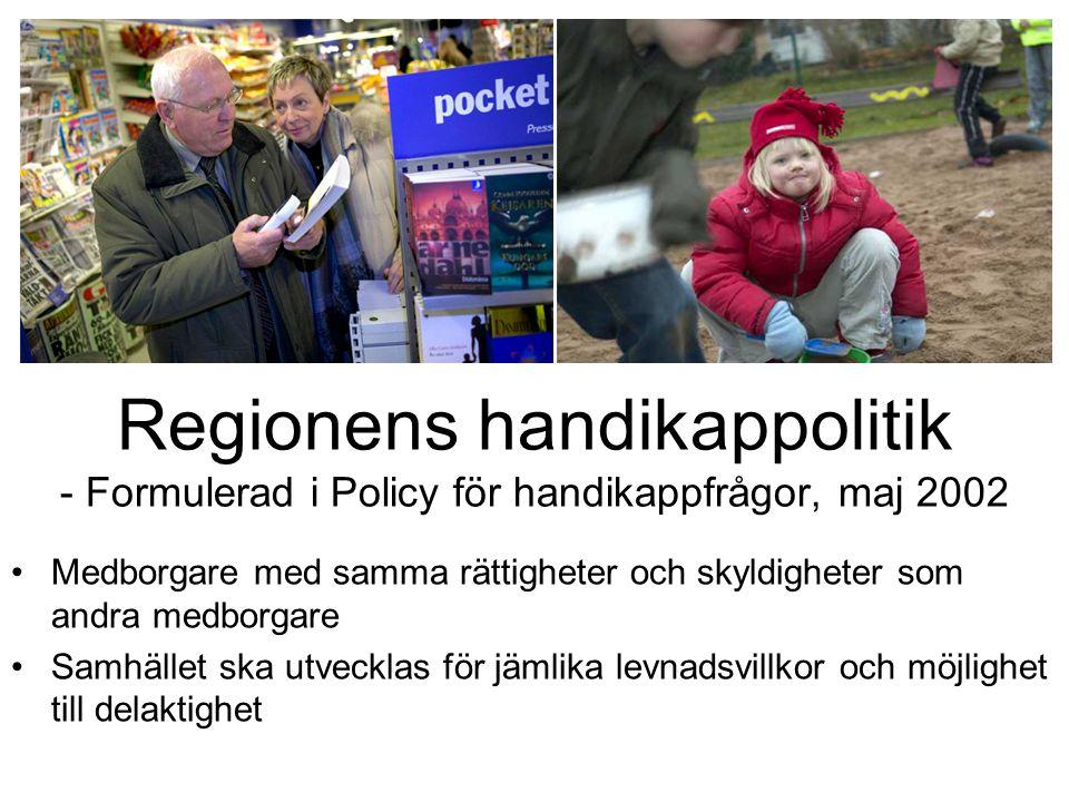Regionens handikappolitik - Formulerad i Policy för handikappfrågor, maj 2002 Medborgare med samma rättigheter och skyldigheter som andra medborgare S