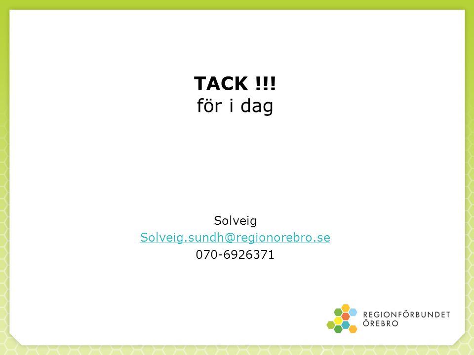 TACK !!! för i dag Solveig Solveig.sundh@regionorebro.se 070-6926371