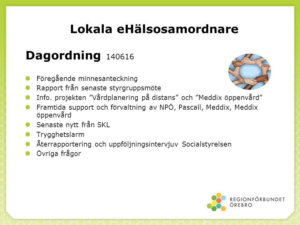 """Lokala eHälsosamordnare Dagordning 140616 Föregående minnesanteckning Rapport från senaste styrgruppsmöte Info. projekten """"Vårdplanering på distans"""" o"""